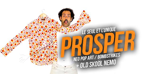 PROSPER (NEO POP ART / BOMBSTRIKES) + GUEST OLD SKOOL NEMO