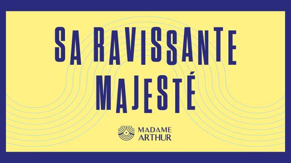 French Collection - Sa Ravissante Majesté