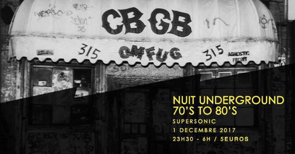 CBGB Nuit Underground 70s to 80s / Supersonic