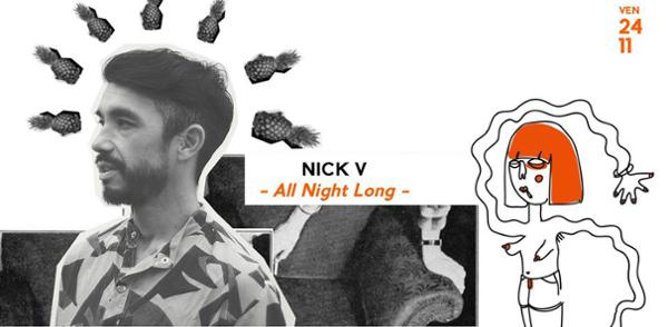 Nick V all night long