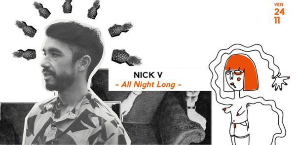 Nick V all night long