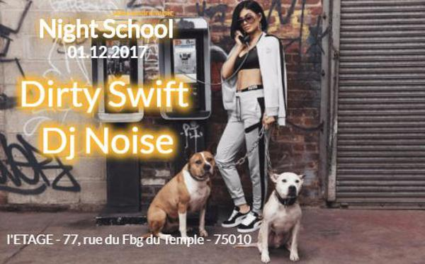 Night School w/Dirty Swift & Dj Noise