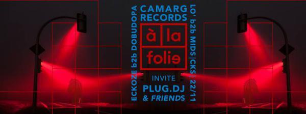 Camarg Records x Plug.DJ x CKS : A la folie
