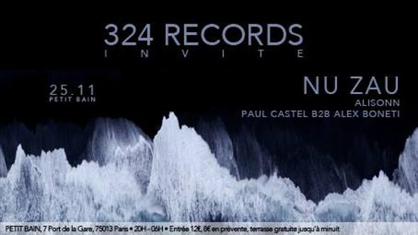 324 Records : Nu Zau, Alisonn, Paul Castel b2b Alex Boneti