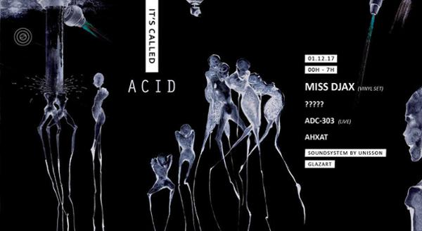 It's Called ACID #1 Miss Djax & more