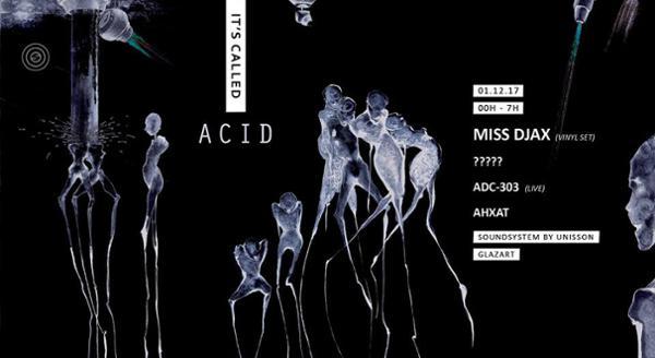 It's Called ACID #1 Miss Djax & more