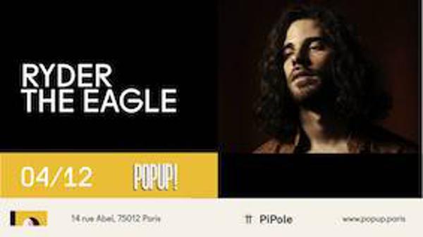 Ryder The Eagle @ Popup!