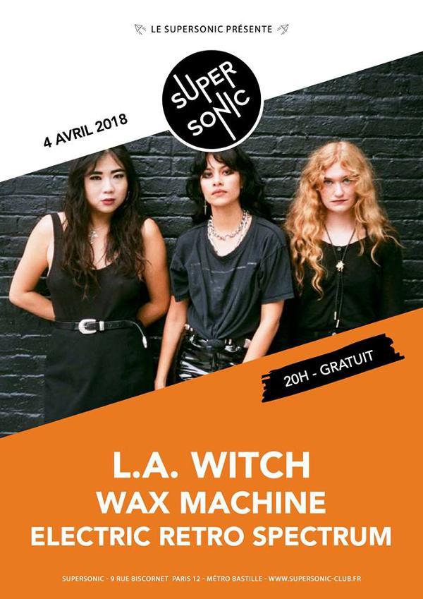 L.A. Witch • Wax Machine • Electric Retro Spectrum / Supersonic