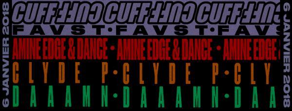 Faust x CUFF : Amine Edge & DANCE - Clyde P - Daaamn