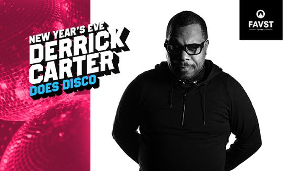 FAUST DISCO New Year's Eve : Derrick Carter Does Disco & Guests