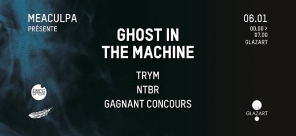 Meaculpa: Ghost In the Machine / NTBR / Closing TRYM