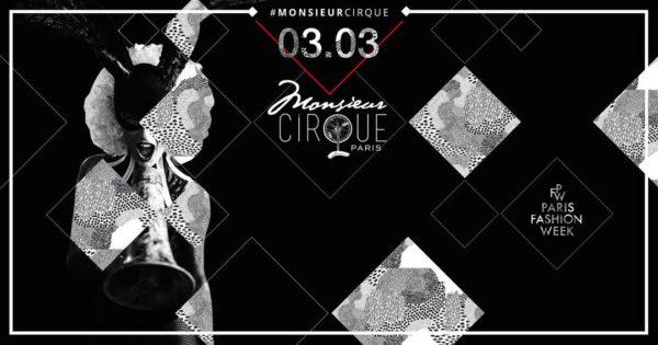 ★ Samedi 03 Mars . Monsieur Cirque ★ Special Fashion WEEK