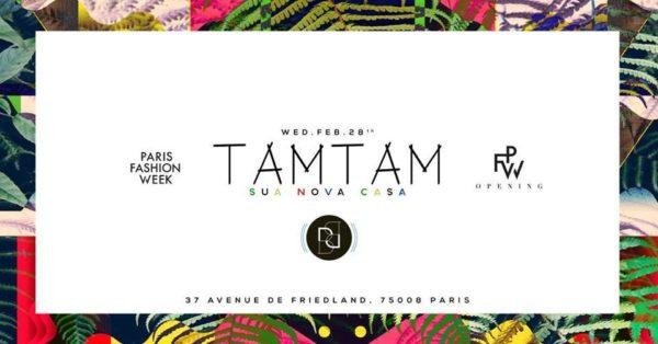 Wednesday.Feb28th - Tam Tam - Opening Fashion Week