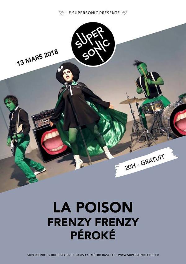 La Poison • Frenzy Frenzy • Péroké / Supersonic - Free