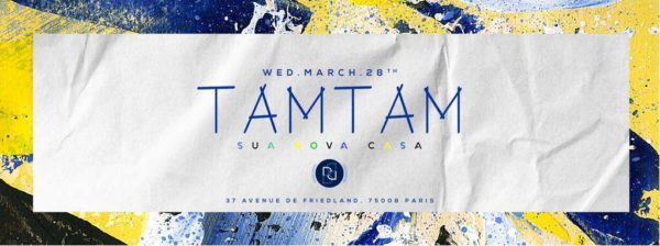 Wednesday March 28th - TAM TAM