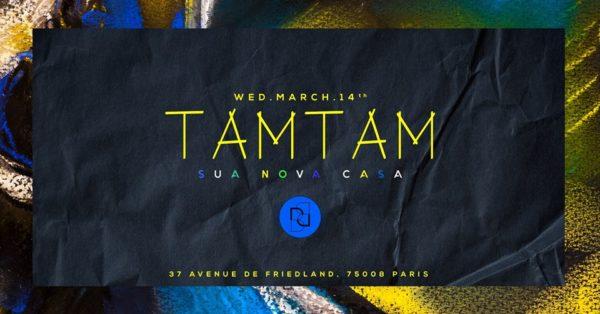 Wednesday march 14th, TAM TAM