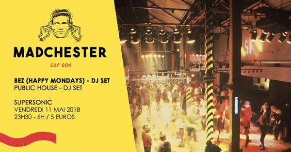 Madchester to Paris w/ BEZ (Happy Mondays)— Sup 004 / Supersonic