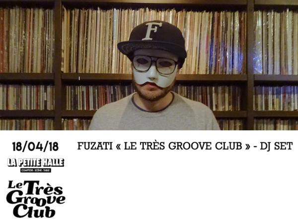 Le Très Groove Club : DJ SET de Fuzati