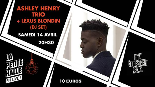 Ashley Henry Trio + Lexus Blondin (TRC x LPH)