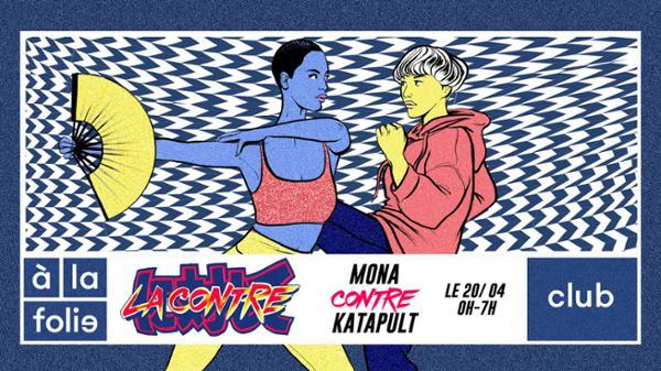 La Contre - Mona contre Katapult