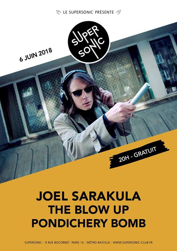 Joel Sarakula • The Blow Up • Pondichery Bomb / Supersonic