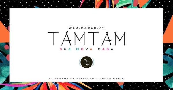 Wednesday March 7th - TAM TAM