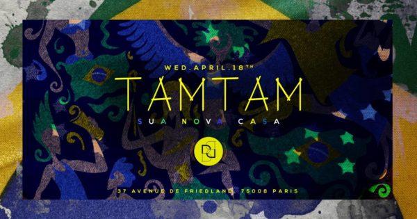 Wednesday April 18th - TAM TAM