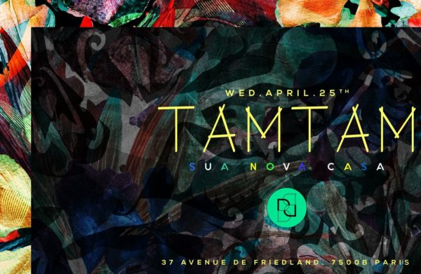 Wednesday April 25th - TAM TAM