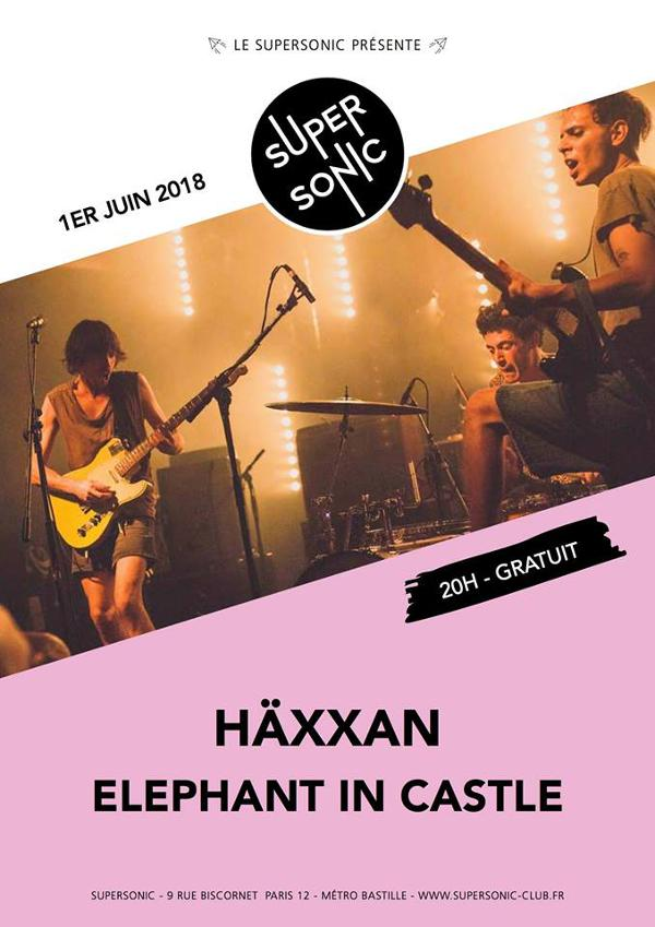 Häxxan • Elephant in Castle • Livingstone / Supersonic - Paris