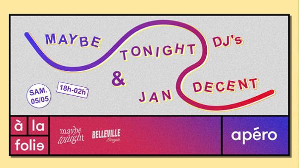 Maybe Tonight W/ Jan Decent