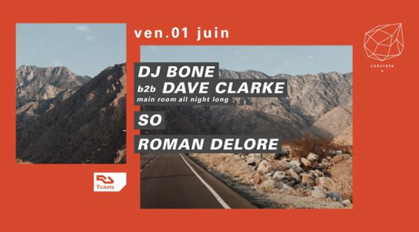 Concrete: Dj Bone b2b Dave Clarke All Night Long