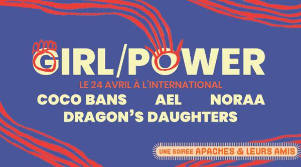 Soirée Apaches & leurs amis > Girl/POWER night !