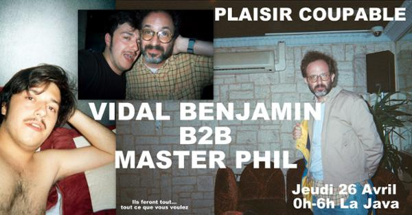 Plaisir Coupable: Vidal Benjamin b2b Master Phil à La Java