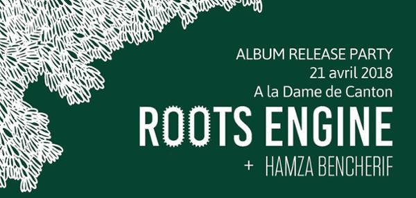 THE ROOTS ENGINE + 1ère partie Hamza Bencherif
