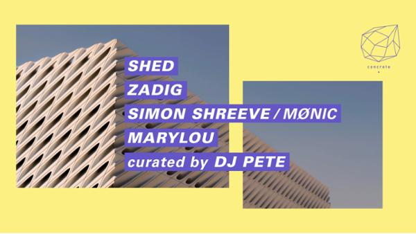Concrete curated by Dj Pete: Shed, Zadig, Simon Shreeve / Mønic, Marylou