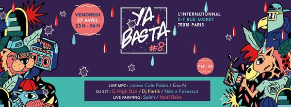 YA BASTA #8 - MPC Live//Dj Set //Live Painting @L'International