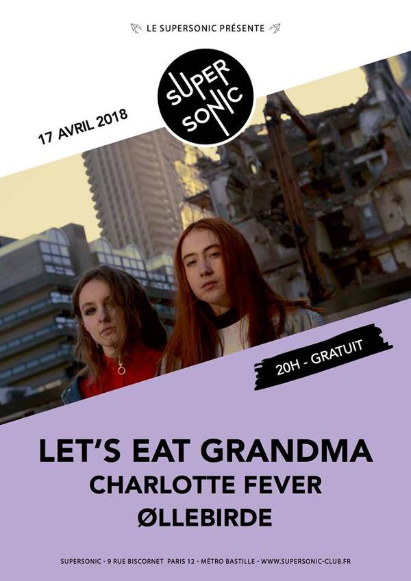 Let's Eat Grandma • Charlotte Fever • Øllebirde / Supersonic