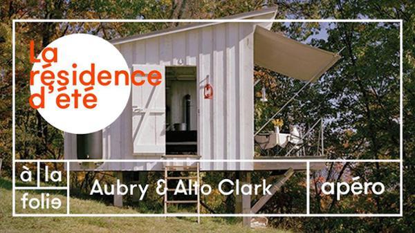 Résidence d'été w/Aubry & Alto Clark