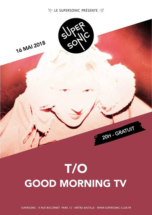 T/O (Release Party) • Good Morning TV / Supersonic - Free