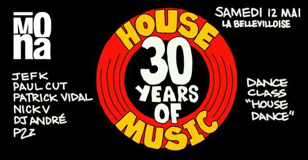 MONA 30 ANS DE HOUSE w/ JEF K - PAUL CUT - PATRICK VIDAL - DJ ANDRE - JEF K
