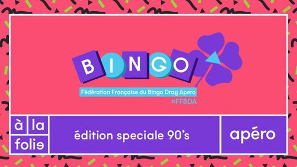 FF Bingo Drag Apero édition speciale 90's + DJ SET