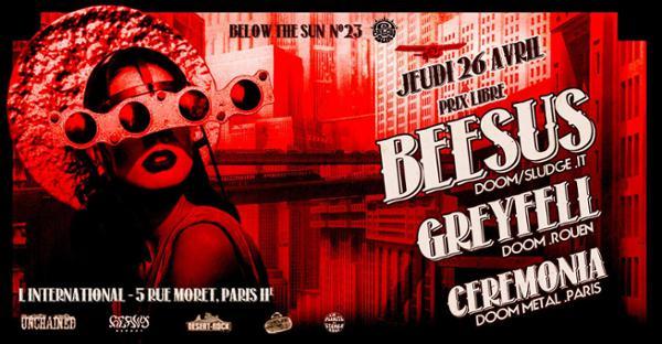 Below the Sun#23: Doom Party! Beesus + Ceremonia + Greyfell