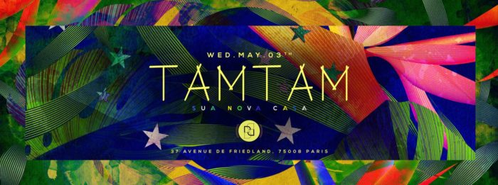 Wednesday May 2nd - TAM TAM