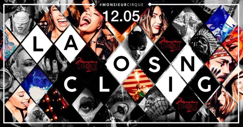 ★ La Closing - Samedi 12 Mai - Monsieur Cirque ★