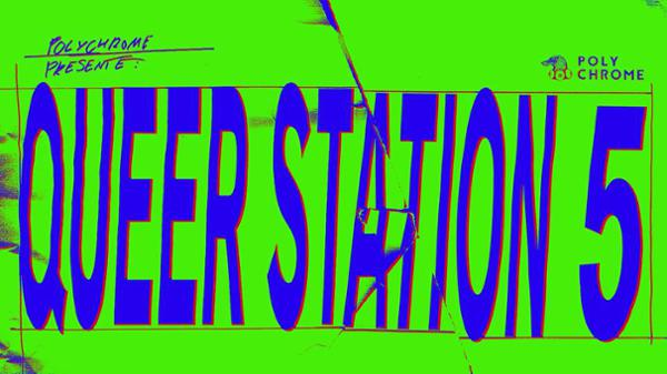 Queer Station #5 w/ Punish Yourself !
