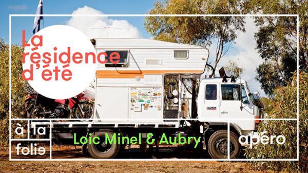 Résidence d'été w/Loic Minel & Aubry