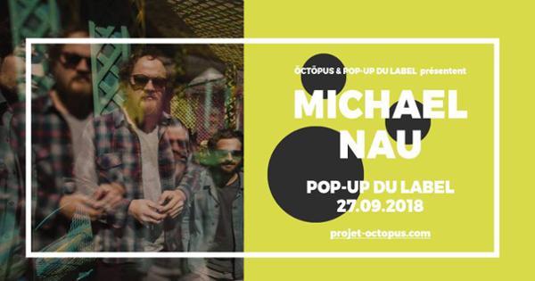 Michael Nau :: 27.09.18 :: Le Pop up du Label :: öctöpus