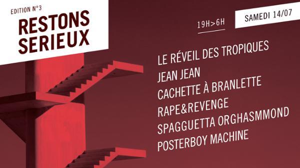 Festival Restons Sérieux / 14 Juillet 2018 / Le réveil des Tropiques • Jean Jean • Cachette à Branlette • Rapeandrevenge • Spagguetta Orghasmmond