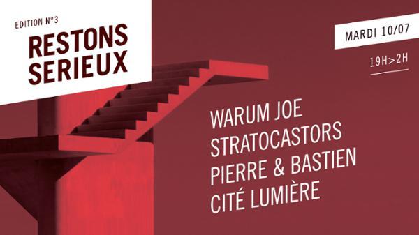 Festival Restons Sérieux / 10 Juillet 2018 / Warum Joe • Stratocastors • Pierre & Bastien • Cité Lumière