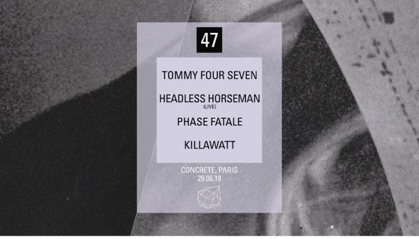 Concrete [47]: Tommy Four Seven, Headless Horseman live, Phase Fatale, Killawatt